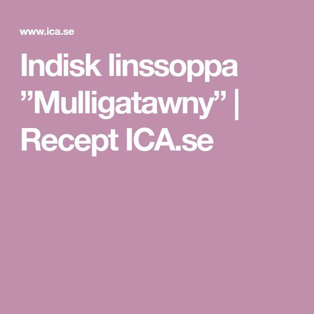 "Indisk linssoppa ""Mulligatawny"" | Recept ICA.se"