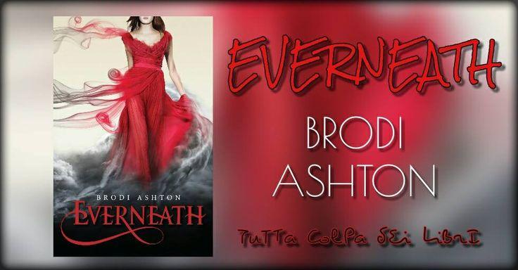 """Anteprima di """"Everneath"""" di Brodi Ashton"""
