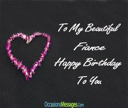 Birthday Wishes for fiancé: Write them a message of love and appreciation to show them how much they mean to you as they turn older. Here are some messages.