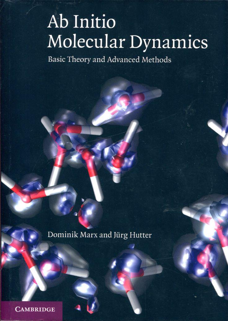 Ab initio molecular dynamics : basic theory and advanced methods / Dominik Marx and Jürg Hutter.-- [Reprinted].-- Cambridge : Cambridge University Press, 2010. Localización en la Biblioteca de la ULL: http://absysnetweb.bbtk.ull.es/cgi-bin/abnetopac01?TITN=551457