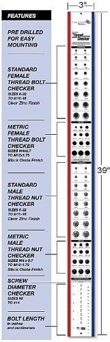 Wall Mounted Thread Checker (Measure Pitch & Diameter of Nuts, Bolts, Screws) by Thread Checker. $49.95. Quickly identify the most common size nuts & bolts in one easy-to-display center!  Starting from the top you have 28 female threaded holes to identify common inch & metric bolt sizes, following that you'll find 28 male threaded studs to identify nut sizes and at the bottom you'll find screw diameter & bolt length checkers.  Mounted on heavy-duty 1/2 Inch Sintra ...