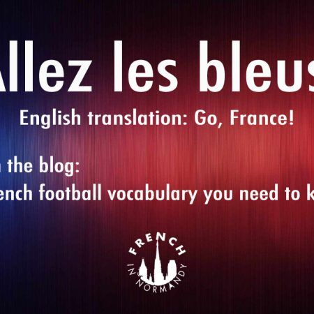 euro 2016 french football vocabulary french in normandy