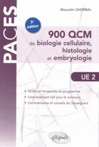 Mounaïm Ghorbal - 900 QCM de biologie cellulaire, histologie et embryologie.