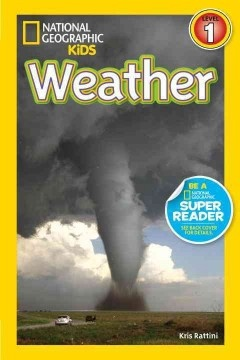 Weather (BOOK)--What causes thunder and lightning? How do different clouds form? What makes a tornado twist? Kids will discover the answers to these questons and more in this colorful, photo-packed book. In this inviting and entertaining format, kids will discover what causes the weather they experience every day. This Level 1 reader is written in an easy-to-grasp style to encourage the meteorologists of tomorrow!