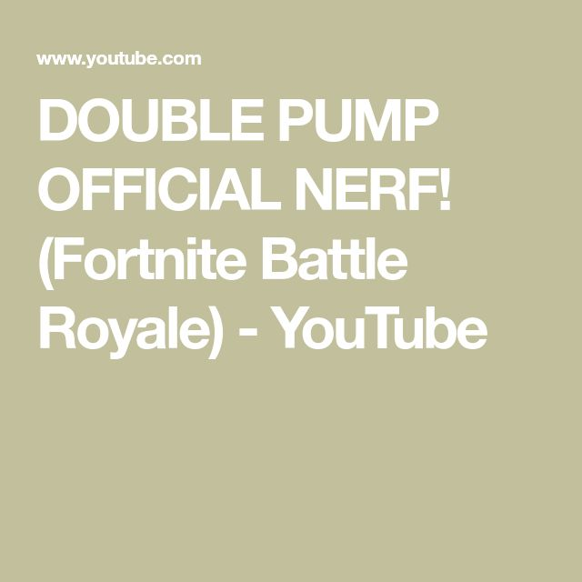 DOUBLE PUMP OFFICIAL NERF! (Fortnite Battle Royale) - YouTube