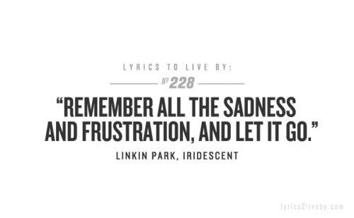Linkin Park | Iridescent | Remember all the sadness and frustration, and let it go.. | lyrics | music