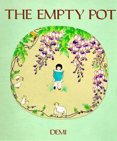 "The Empty Pot by Demi- ""A long time ago in China there was a boy named Ping who loved flowers..."""