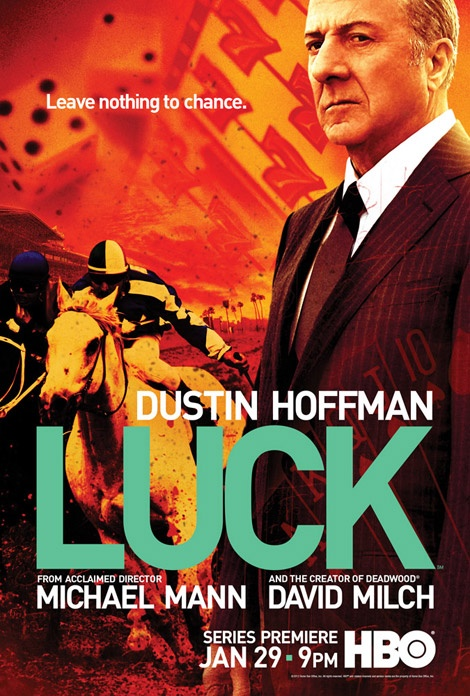 LUCK on HBO with Dustin Hoffman...looking forward to the premiere tonight...