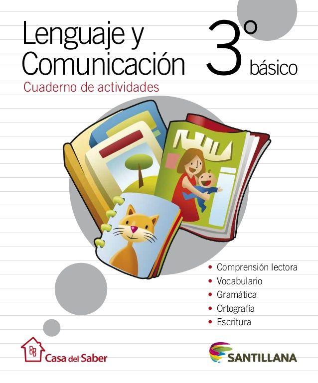 Cuaderno de actividades Lenguaje y Comunicación °básico3 • Comprensión lectora • Vocabulario • Gramática • Ortografía ...