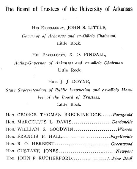 Board of Trustees of the University of Arkansas: His Excelleny, X. O. Pindall. Source: Catalogue of the University of Arkansas (Fayetteville Campus). P.7