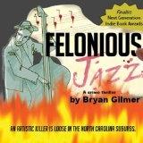 Felonious Jazz (Jeff Davis Swaine thrillers) (Kindle Edition)By Bryan Gilmer