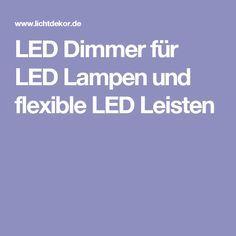 LED Dimmer für LED Lampen und flexible LED Leisten