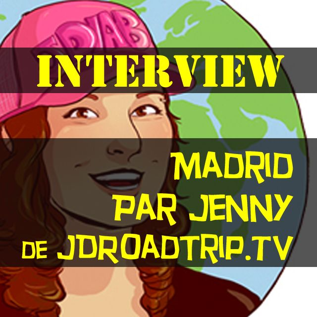 Interview blogueur voyageur : Madrid par Jenny