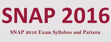 SNAP Syllabus and Pattern 2016 or you say SNAP 2016 Exam Pattern and Syllabus / Exam Pattern of SNAP 2016 or SNAP 2016 Paper style / SNAP 2016 Exam Syllabus