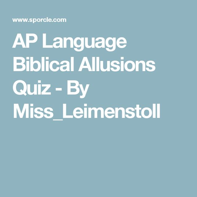 AP Language Biblical Allusions Quiz - By Miss_Leimenstoll