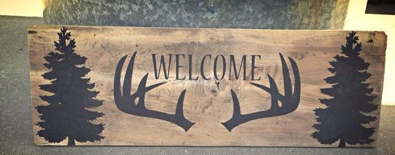 This rustic wood welcome sign is the perfect rustic cabin, lodge or man cave decor. This welcome hunting sign measures 11.25 x 36  RiOaks