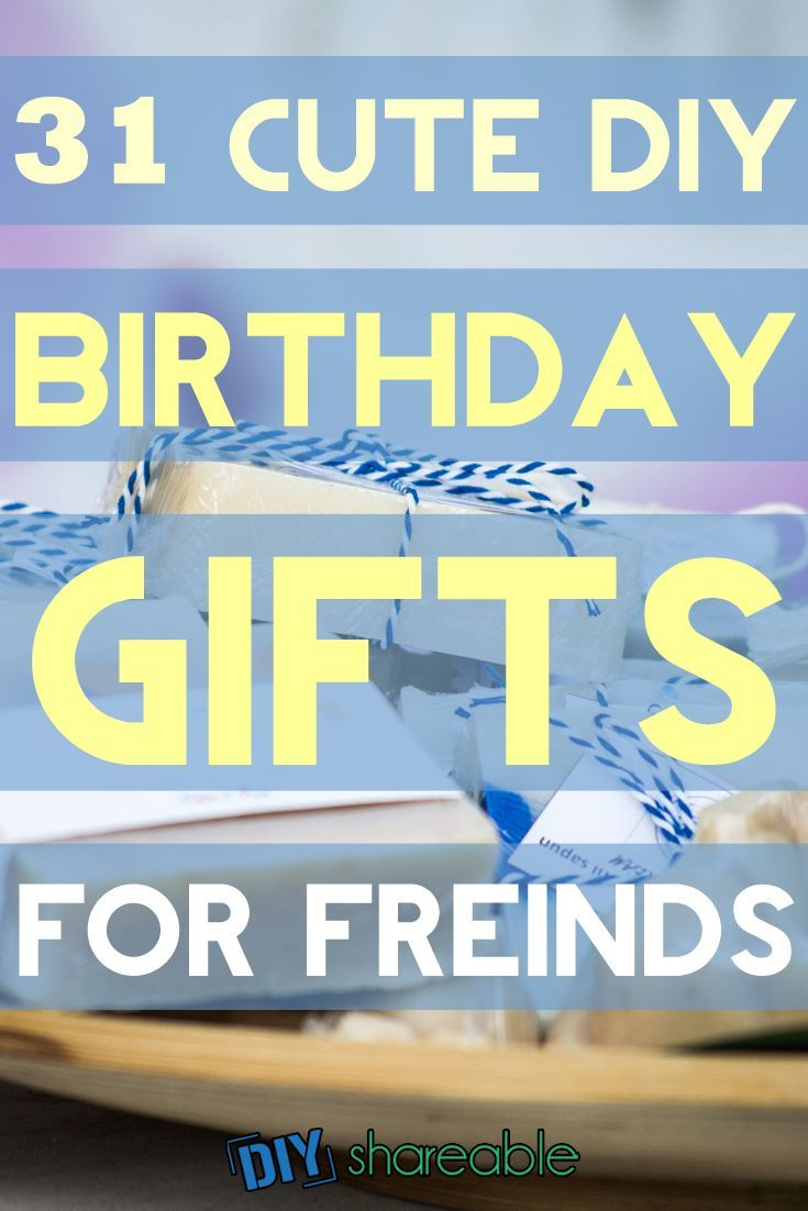 Love these DIY birthday gift ideas, whether it's for bestfriends or for friends that are just hard to shop for! Great, creative ideas for both women and men.