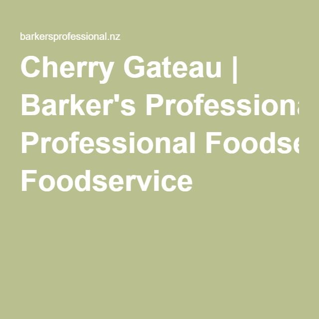 Cherry Gateau | Barker's Professional Foodservice