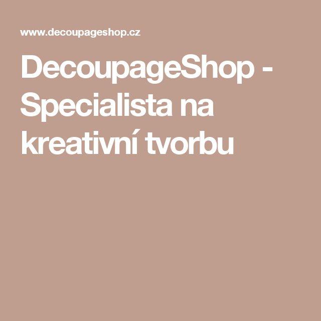 DecoupageShop - Specialista na kreativní tvorbu