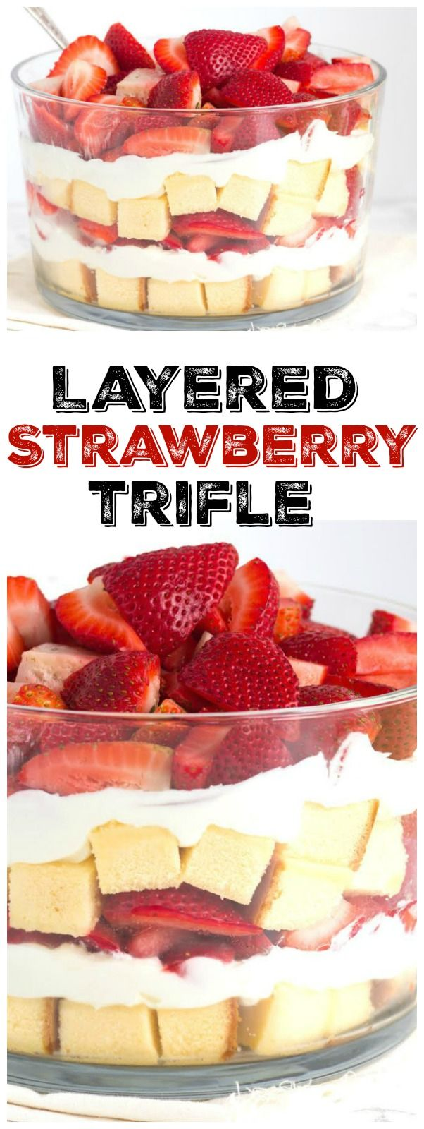 Super easy to make Layered Strawberry Trifle dessert recipe -- with a sweetened cheesecake whipped cream between layers of pound cake and fresh strawberries.  Recipe from RecipeGirl.com.