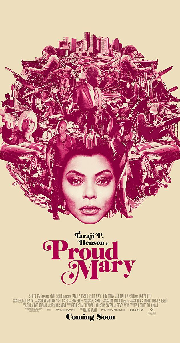 Proud Mary (January 12, 2017) an action crime film directed by Babak Nafaji.  Mary, a hit woman working for an organized crime family in Boston, whose life is completely turned around when she meets a young boy whose path she crosses when a professional hit goes bad. Stars: Taraji P. Henson, Neal McDonough, Danny Glover, Xander Berkeley.