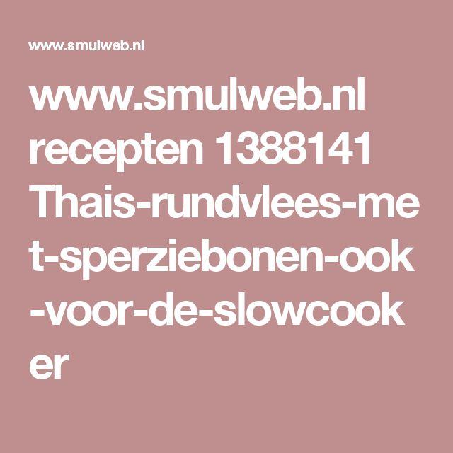 www.smulweb.nl recepten 1388141 Thais-rundvlees-met-sperziebonen-ook-voor-de-slowcooker
