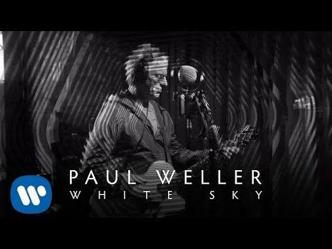 ▶ Paul Weller - White Sky - YouTube