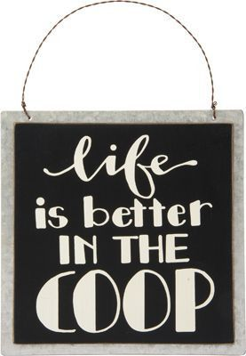 Life Is Better In The Coop Sign