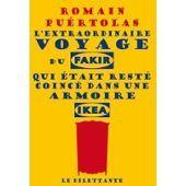 Le voyage du Fakir qui était resté coincé dans une armoire Ikea :)