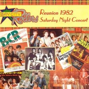 Bay City Rollers - Reunion 1982 Saturday Night Concert - album cover