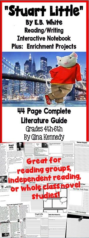 """A no-prep novel study for """"Stuart Little"""", a standards based interactive notebook literature guide with follow-up reading response questions for every chapter as well as vocabulary, writing projects, activities and enrichment projects. Teacher friendly engaging lessons to use with this award winning novel by E.B. White in your classroom while encouraging critical reading skills.$"""