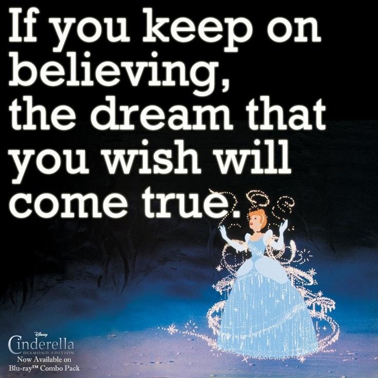 Dreams do come true in the story of cinderella