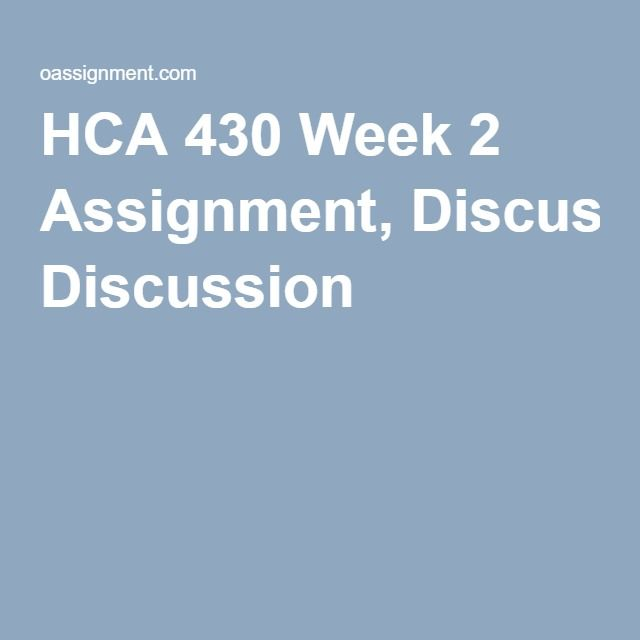 HCA 430 Week 2 Assignment, Discussion