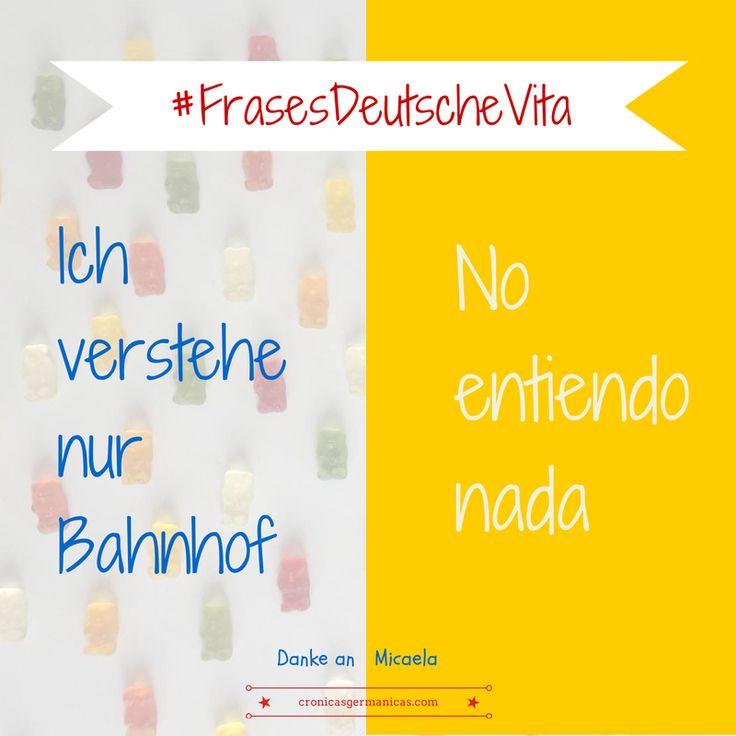 """Frases hechas""""en alemán #Deutsch #german #aleman > Ich verstehe nur Bahnhof"""