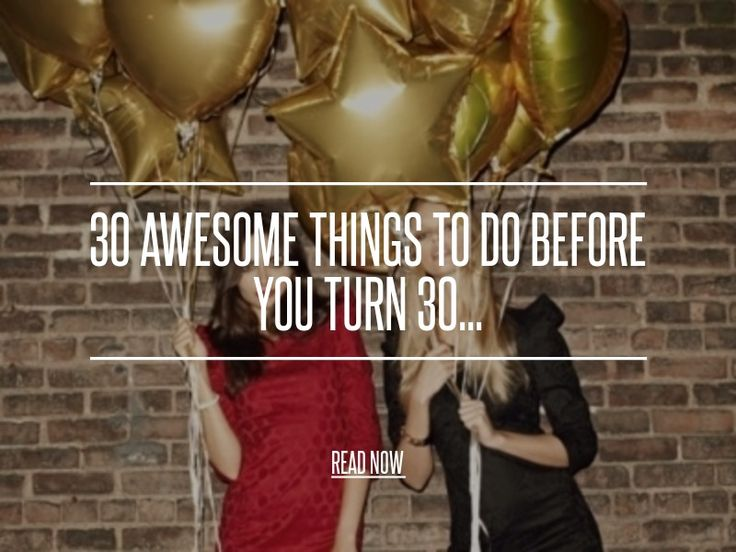30 Awesome Things to do before You Turn 30... - Lifestyle [ more at http://lifestyle.allwomenstalk.com/awesome-things-to-do-before-you-turn-30 ] ... #Lifestyle #30 #Things #To #Do #Before #You #Turn #Awesome #Baby #Band #Big #House #Party #Life #Changes #Road #Trip #Books #Broadway #Show #Buy #Your #First #Home #Career #Classic #Movies #Novels #Concert #Diy #Dream #Job #Location #List #Eiffel #Tower #Exotic #Foods #Fall #In #Love #Family #Genealogy #Tradition #Fish #Forgive #Get #A #Tattoo…