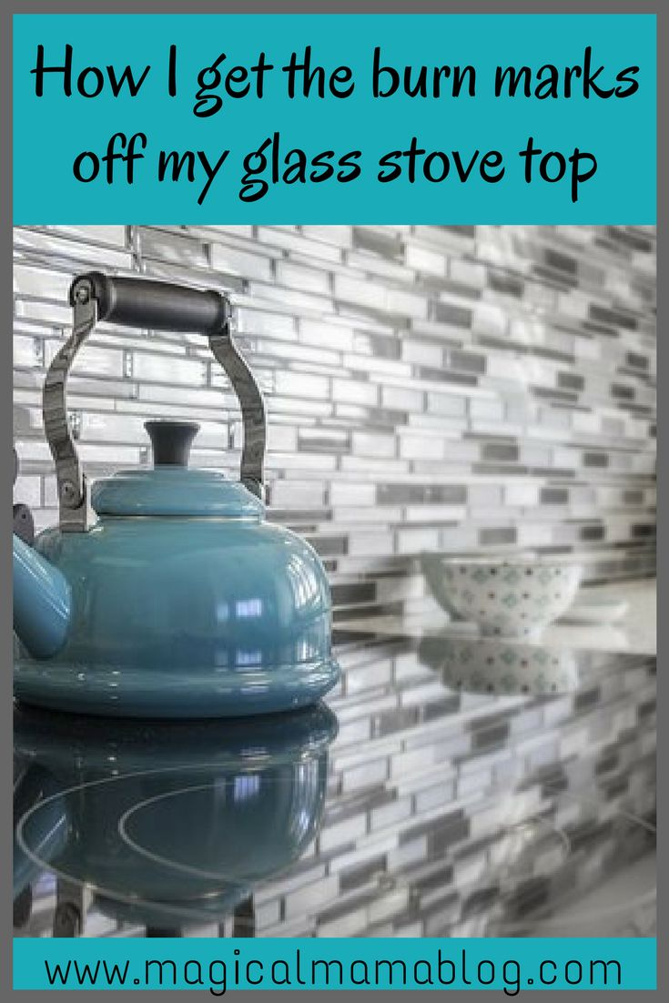 How To Clean Your Glass Stove Top Magical Mama Blog