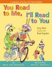 You Read to Me, I'll Read to You: Very Short Fables to Read Together  -     By: Mary Ann Hoberman     Illustrated By: Michael Emberley