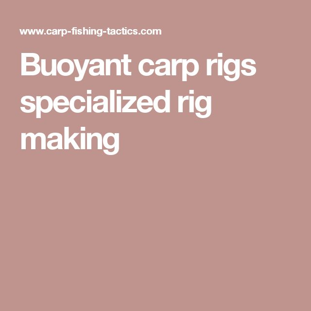 Buoyant carp rigs specialized rig making