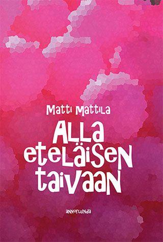 Matti Mattila: Alla eteläisen taivaan