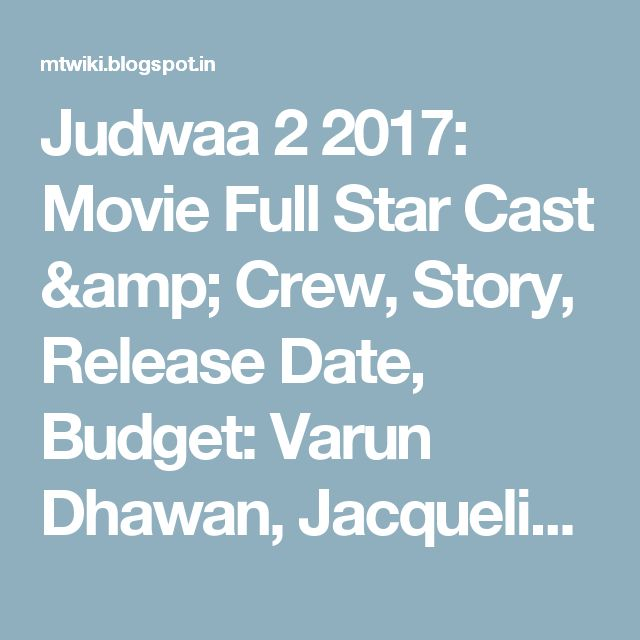 Judwaa 2 2017: Movie Full Star Cast & Crew, Story, Release Date, Budget: Varun Dhawan, Jacqueline Fernandez, Taapsee Pannu - MT Wiki: Upcoming Movie, Hindi TV Shows, Serials TRP, Bollywood Box Office