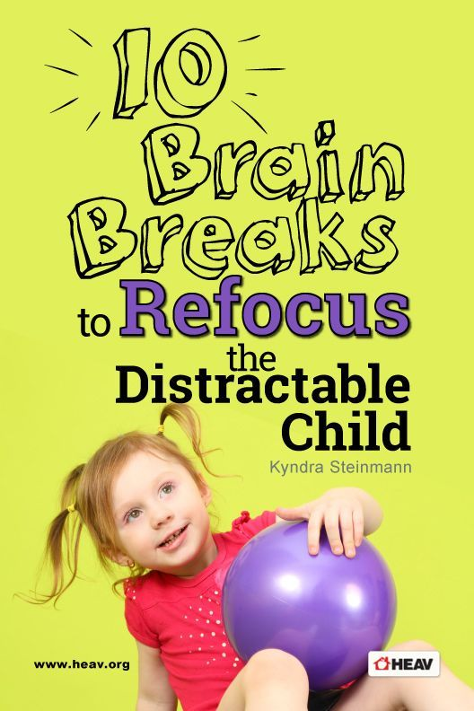 10-Brain-Breaks-To-Focus-The-Distractable-Child-HEAVorg-PINME-Revision-3