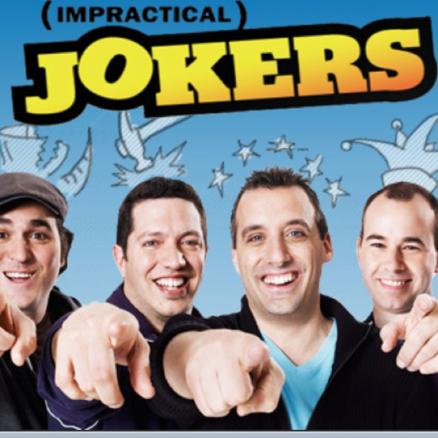 Impractical Jokers is the funniest show ever