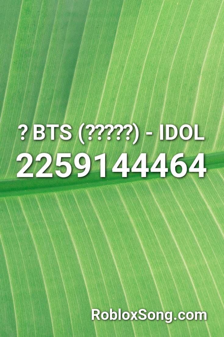 Bts 방탄소년단 Idol Roblox Id Roblox Music Codes Roblox Bts Idol