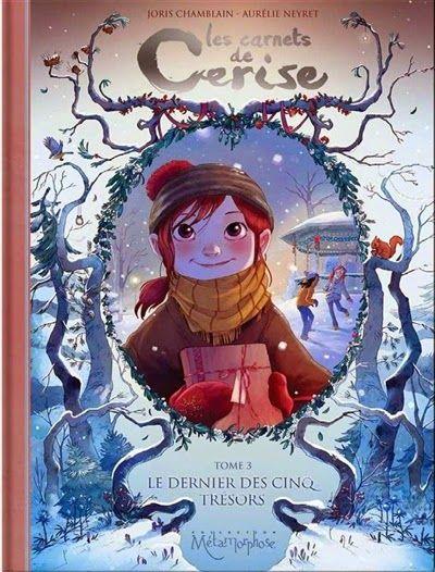Les carnets de Cerise T3 : le dernier des cinq trésors - Joris Chamblain et Aurélie Neyret