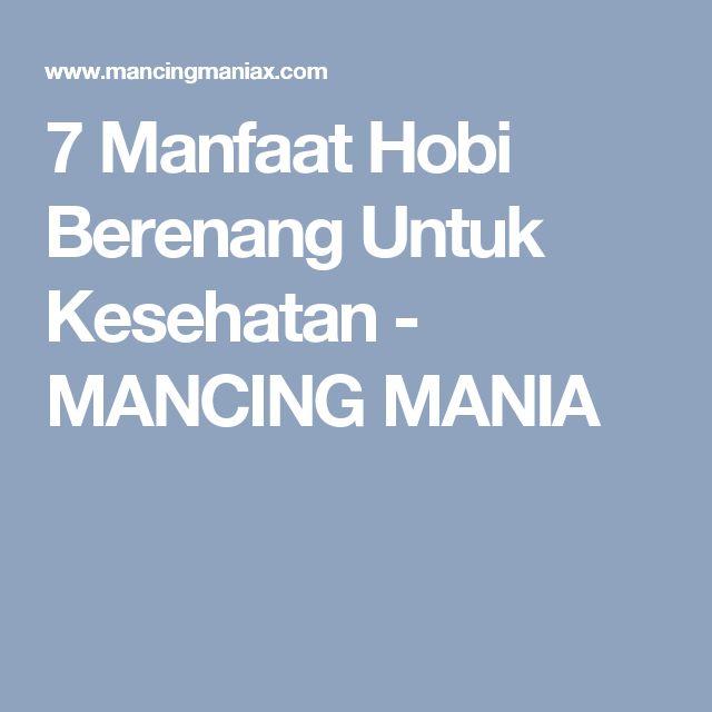 7 Manfaat Hobi Berenang Untuk Kesehatan - MANCING MANIA