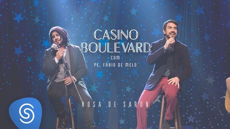 Rosa de Saron - Casino Boulevard (Part. Pe Fábio de Melo | Acústico e Ao...