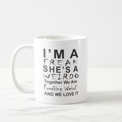 #trendy - #I am a freak she is a weirdo - mug