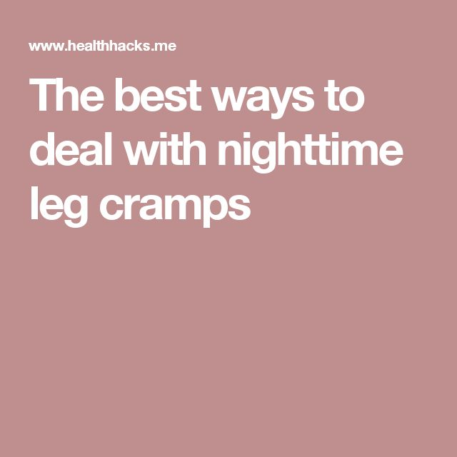 The best ways to deal with nighttime leg cramps
