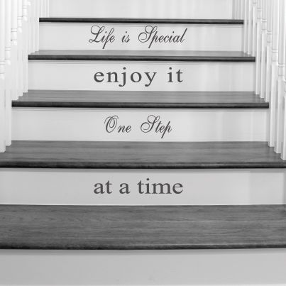 life is special enjoy it one step at a time