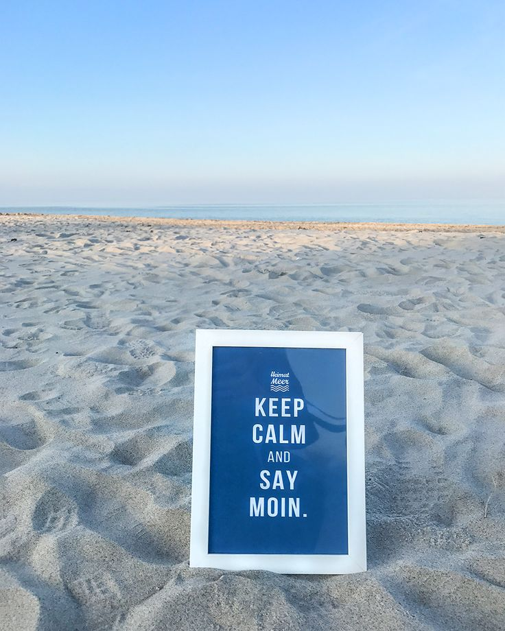 Keep Calm And Say MOIN. PRINT >>
